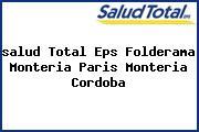 <i>salud Total Eps Folderama Monteria Paris Monteria Cordoba</i>