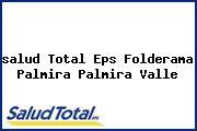 <i>salud Total Eps Folderama Palmira Palmira Valle</i>