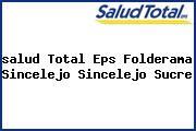 <i>salud Total Eps Folderama Sincelejo Sincelejo Sucre</i>