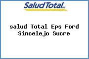 <i>salud Total Eps Ford Sincelejo Sucre</i>