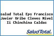 <i>salud Total Eps Francisco Javier Uribe Cleves Nivel Ii Chinchina Caldas</i>