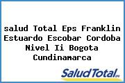 <i>salud Total Eps Franklin Estuardo Escobar Cordoba Nivel Ii Bogota Cundinamarca</i>