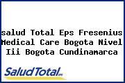 <i>salud Total Eps Fresenius Medical Care Bogota Nivel Iii Bogota Cundinamarca</i>