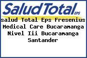 <i>salud Total Eps Fresenius Medical Care Bucaramanga Nivel Iii Bucaramanga Santander</i>