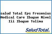 <i>salud Total Eps Fresenius Medical Care Ibague Nivel Iii Ibague Tolima</i>