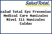 <i>salud Total Eps Fresenius Medical Care Manizales Nivel Iii Manizales Caldas</i>