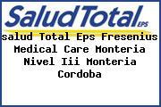 <i>salud Total Eps Fresenius Medical Care Monteria Nivel Iii Monteria Cordoba</i>
