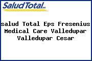<i>salud Total Eps Fresenius Medical Care Valledupar Valledupar Cesar</i>