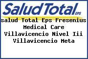 <i>salud Total Eps Fresenius Medical Care Villavicencio Nivel Iii Villavicencio Meta</i>