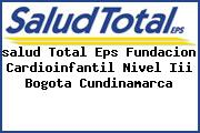 <i>salud Total Eps Fundacion Cardioinfantil Nivel Iii Bogota Cundinamarca</i>