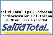<i>salud Total Eps Fundacion Cardiovascular Del Tolima Se Nivel Iii Girardot Cundinamarca</i>