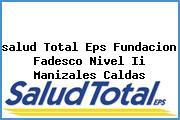<i>salud Total Eps Fundacion Fadesco Nivel Ii Manizales Caldas</i>