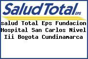 <i>salud Total Eps Fundacion Hospital San Carlos Nivel Iii Bogota Cundinamarca</i>