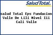 <i>salud Total Eps Fundacion Valle De Lili Nivel Iii Cali Valle</i>