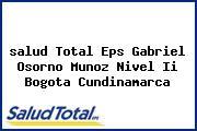 <i>salud Total Eps Gabriel Osorno Munoz Nivel Ii Bogota Cundinamarca</i>