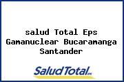 <i>salud Total Eps Gamanuclear Bucaramanga Santander</i>