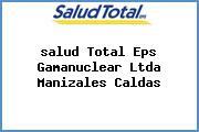 <i>salud Total Eps Gamanuclear Ltda Manizales Caldas</i>