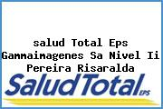 <i>salud Total Eps Gammaimagenes Sa Nivel Ii Pereira Risaralda</i>