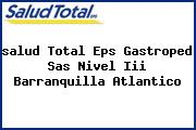<i>salud Total Eps Gastroped Sas Nivel Iii Barranquilla Atlantico</i>