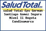 <i>salud Total Eps German Santiago Gomez Segura Nivel Ii Bogota Cundinamarca</i>