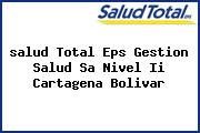 <i>salud Total Eps Gestion Salud Sa Nivel Ii Cartagena Bolivar</i>