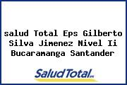 <i>salud Total Eps Gilberto Silva Jimenez Nivel Ii Bucaramanga Santander</i>