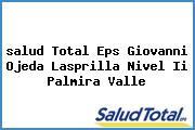 <i>salud Total Eps Giovanni Ojeda Lasprilla Nivel Ii Palmira Valle</i>