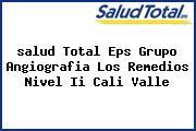 <i>salud Total Eps Grupo Angiografia Los Remedios Nivel Ii Cali Valle</i>