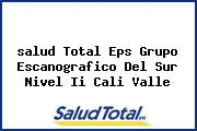 <i>salud Total Eps Grupo Escanografico Del Sur Nivel Ii Cali Valle</i>