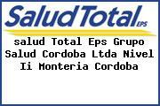 <i>salud Total Eps Grupo Salud Cordoba Ltda Nivel Ii Monteria Cordoba</i>