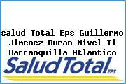 <i>salud Total Eps Guillermo Jimenez Duran Nivel Ii Barranquilla Atlantico</i>
