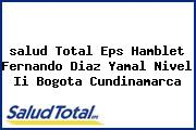 <i>salud Total Eps Hamblet Fernando Diaz Yamal Nivel Ii Bogota Cundinamarca</i>
