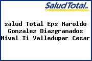 <i>salud Total Eps Haroldo Gonzalez Diazgranados Nivel Ii Valledupar Cesar</i>