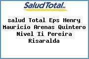 <i>salud Total Eps Henry Mauricio Arenas Quintero Nivel Ii Pereira Risaralda</i>