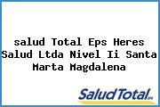 <i>salud Total Eps Heres Salud Ltda Nivel Ii Santa Marta Magdalena</i>