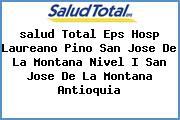 <i>salud Total Eps Hosp Laureano Pino San Jose De La Montana Nivel I San Jose De La Montana Antioquia</i>