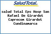 <i>salud Total Eps Hosp San Rafael De Girardot Caprecom Girardot Cundinamarca</i>