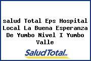 <i>salud Total Eps Hospital Local La Buena Esperanza De Yumbo Nivel I Yumbo Valle</i>