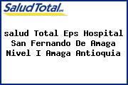<i>salud Total Eps Hospital San Fernando De Amaga Nivel I Amaga Antioquia</i>