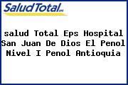 <i>salud Total Eps Hospital San Juan De Dios El Penol Nivel I Penol Antioquia</i>