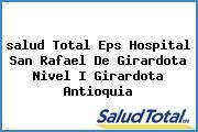 <i>salud Total Eps Hospital San Rafael De Girardota Nivel I Girardota Antioquia</i>