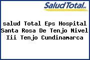 <i>salud Total Eps Hospital Santa Rosa De Tenjo Nivel Iii Tenjo Cundinamarca</i>