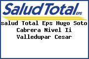 <i>salud Total Eps Hugo Soto Cabrera Nivel Ii Valledupar Cesar</i>