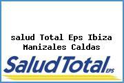<i>salud Total Eps Ibiza Manizales Caldas</i>