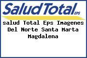 <i>salud Total Eps Imagenes Del Norte Santa Marta Magdalena</i>