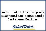 <i>salud Total Eps Imagenes Diagnosticas Santa Lucia Cartagena Bolivar</i>
