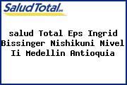 <i>salud Total Eps Ingrid Bissinger Nishikuni Nivel Ii Medellin Antioquia</i>