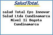 <i>salud Total Eps Innovar Salud Ltda Cundinamarca Nivel Ii Bogota Cundinamarca</i>