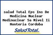<i>salud Total Eps Ins De Medicina Nuclear Medinuclear Sa Nivel Ii Monteria Cordoba</i>