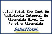 <i>salud Total Eps Inst De Audiologia Integral De Risaralda Nivel Ii Pereira Risaralda</i>